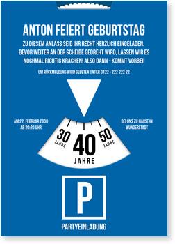 Einladungskarten 40. Geburtstag, Parkscheibe